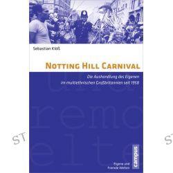 Bücher: Notting Hill Carnival  von Sebastian Klöss