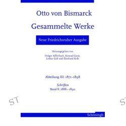 Bücher: Otto von Bismarck. Gesammelte Werke - Neue Friedrichsruher Ausgabe  von Otto Bismarck