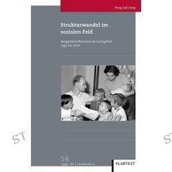 Bücher: Strukturwandel im sozialen Feld  von Yong Suk Jung
