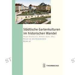 Bücher: Städtische Gartenkulturen im historischen Wandel  von Mark Häberlein,Robert Zink