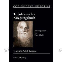 Bücher: Tripolitanisches Kriegstagebuch  von Gottlob Adolf Krause
