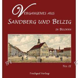 Bücher: Vergangenes aus Sandberg und Belzig in Bildern - Teil 2  von Bärbel Kraemer,Ruth Ritter