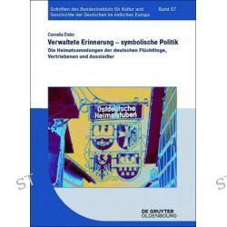 Bücher: Verwaltete Erinnerung - symbolische Politik  von Cornelia Eisler