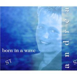 Born In A Wave - Maxi von Andrea - Music-CD