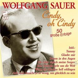 Cindy, Oh Cindy-50 Grosse - (2CD) von Wolfgang Sauer - Music-CD