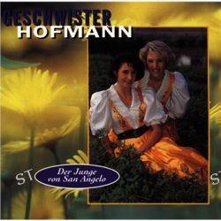 Der Junge Von San Angelo von Geschwister Hofmann - Music-CD