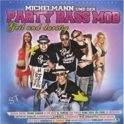 Geil & Durstig von Michelmann & Der Party Bass Mob - Music-CD