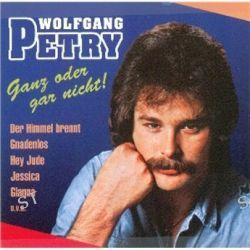 Ganz Oder Gar Nicht von Wolfgang Petry - Music-CD
