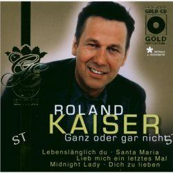 Ganz Oder Gar Nicht von Roland Kaiser - Music-CD