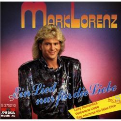 Ein Lied Nur Fuer Die Lie von Mark Lorenz - Music-CD