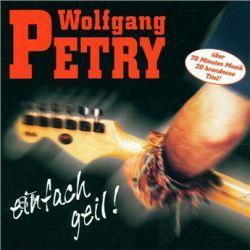 Einfach Geil von Wolfgang Petry - Music-CD