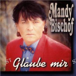 Glaube Mir von Mandy Bischof - Music-CD
