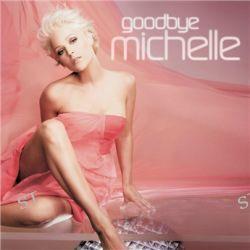 Goodbye Michelle - (2CD) von Michelle (BRD) - Music-CD