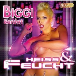 Heiss & Feucht - Limited Edition (+1DVD) von Biggi Bardot - Music-CD
