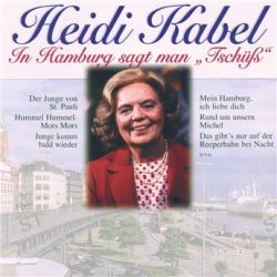 In Hamburg Sagt Man Tschuess von Heidi Kabel - Music-CD