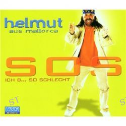 Sos Ich Bin So Schlecht - Maxi von Helmut Aus Mallora - Music-CD