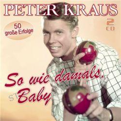So Wie Damals, Baby - (2CD) von Peter Kraus - Music-CD