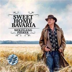 Sweet Home Bavaria von Wolfgang Fierek - Music-CD