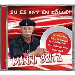 Su Es Dat En Koelle! von Manni Britz - Music-CD