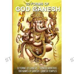 32 Forms of God Ganesh by Vidya S, 9781508907961.