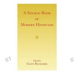 A Source-Book of Modern Hinduism by Glyn Richards, 9780700703173.