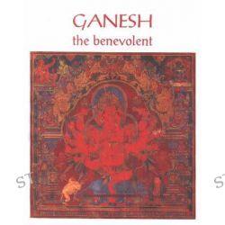 Ganesh, The Benevolent by Richard Blurton, 9788185026312.