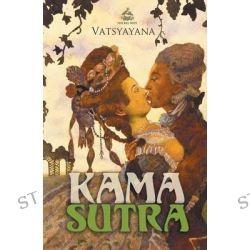 Kama Sutra by Mallanaga Vatsyayana, 9781910150900.