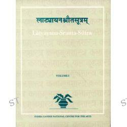 Latyayana - Srauta - Sutram, Indira Gandhi National Centre for the Arts by H.G. Ranade, 9788120815650.