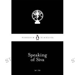 Speaking of Siva, Little Black Classics by Anon, 9780141398792.