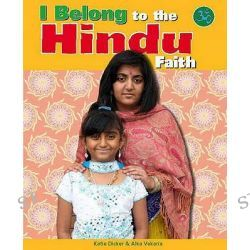 To the Hindu Faith, I Belong by Katie Dicker, 9780750253468.