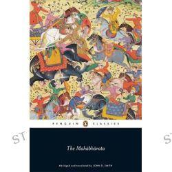 The Mahabharata , Penguin Classics by John D. Smith, 9780140446814.