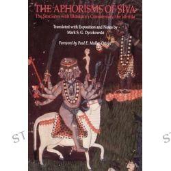 The Aphorisms of Siva, The Siva Sutra with Bhaskara's Commentary, the Varttika by Mark S.G. Dyczkowski, 9780791412640.