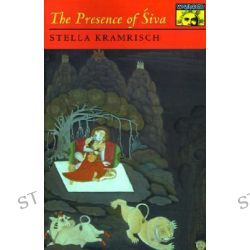The Presence of Siva, Mythos: The Princeton-Bollingen Series in World Mythology by Stella Kramrisch, 9780691019307.