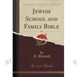 Jewish School and Family Bible, Vol. 2 (Classic Reprint) by A Benisch, 9781331851509.