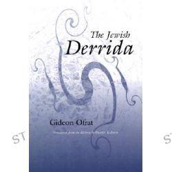 The Jewish Derrida by Gideon Ofrat, 9780815606840.