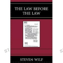 The Law Before the Law, Graven Images by Professor Steven Wilf, 9780739123133.