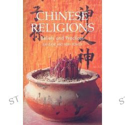 Chinese Religions, Beliefs and Practices by Jeaneane D. Fowler, 9781845191726.