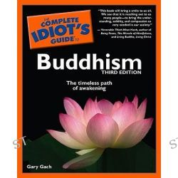 Complete Idiot's Guide to Buddhism, Complete Idiot's Guide to S. by Gary Gach, 9781592579112.