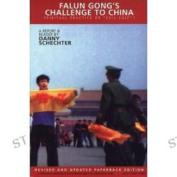 Falun Gong's Challenge to China, Spritiual Practice or Evil Cult? by Danny Schechter, 9781888451276.