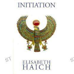 Initiation by Elisabeth Haich, 9780943358505.