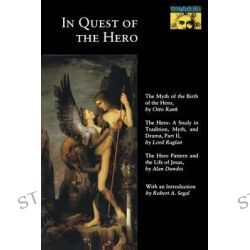 In Quest of the Hero, Mythos: The Princeton-Bollingen Series in World Mythology by Otto Rank, 9780691020624.