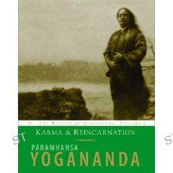 Karma and Reincarnation, Wisdom of Yogananda by Paramahansa Yogananda, 9781565892163.