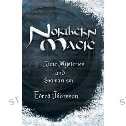 Northern Magic, Mysteries of the Norse, Germans and English by Edred Thorsson, 9781567187090.
