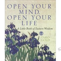 Open Your Mind, Open Your Life, Little Bks. by Taro Gold, 9780740714467.