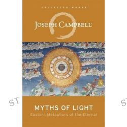 Myths of Light, Eastern Metaphors of the Eternal by Joseph Campbell, 9781608681099.