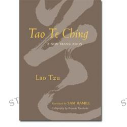 Tao Te Ching, A New Translation by Sam Hamill, 9781590303870.