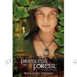 Priestess of the Forest, A Druid Novel by Ellen Evert Hopman, 9780738712628.