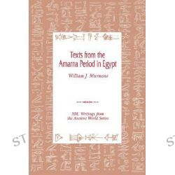 Texts from the Amarna Period in Egypt, Writings from the Ancient World. Society of Biblical Literat by William J. Murnane, 9781555409661.