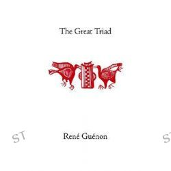 The Great Triad, Works by Rene Guenon, 9780900588402.