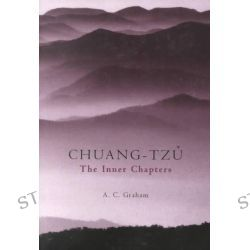 The Inner Chapters, Chuang-Tzu by Chuang-Tzu, 9780872205819.